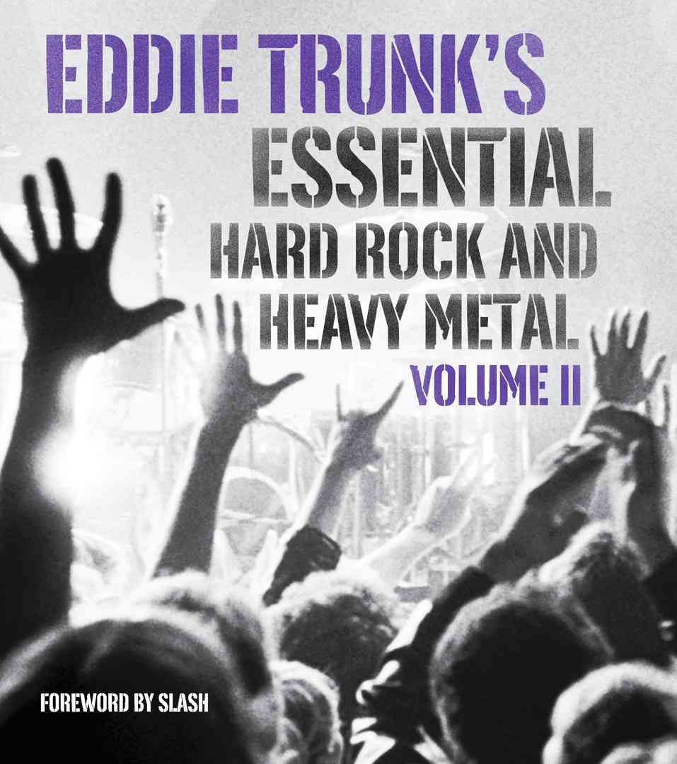 Eddie Trunk's Essential Hard Rock and Heavy Metal By Trunk, Eddie/ Slash (FRW)